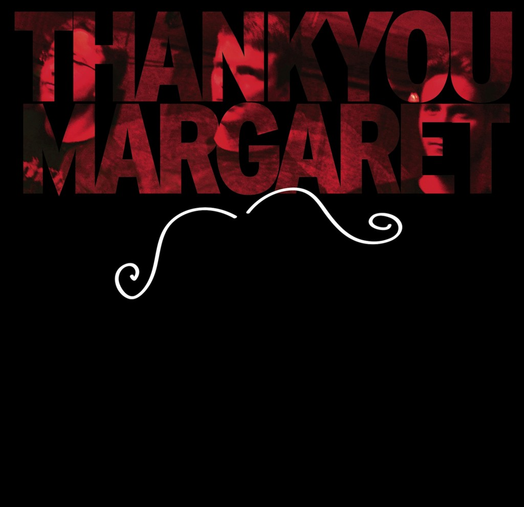 THANK YOU MARGARET